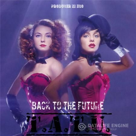 t.A.T.u. - Back to the Future (2015)